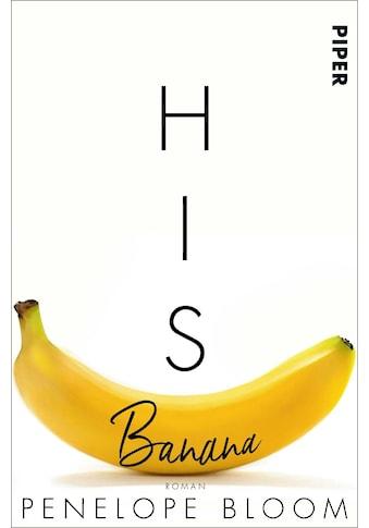 Buch »His Banana - Verbotene Früchte / Penelope Bloom, Vanessa Lamatsch« kaufen