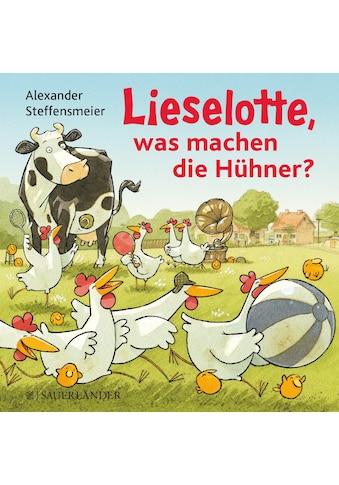 Buch »Lieselotte, was machen die Hühner? / Alexander Steffensmeier, Alexander Steffensmeier« kaufen