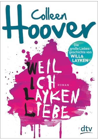 Buch »Weil ich Layken liebe / Colleen Hoover, Katarina Ganslandt« kaufen