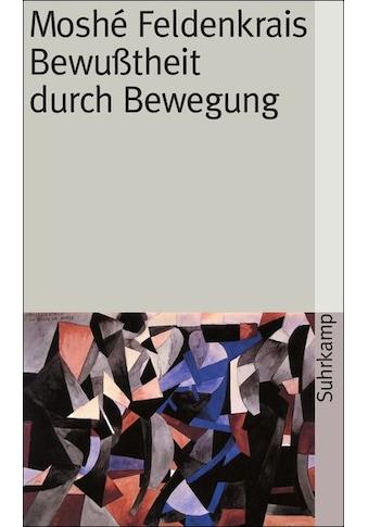 Buch »Bewußtheit durch Bewegung / Moshé Feldenkrais, Franz Wurm, Franz Wurm« kaufen