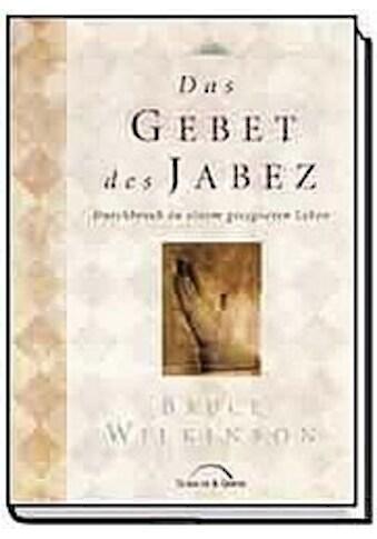 Buch »Das Gebet des Jabez * / Bruce Wilkinson« kaufen