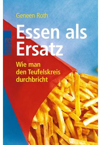 Buch »Essen als Ersatz / Geneen Roth, Gabriele Flessenkemper« kaufen