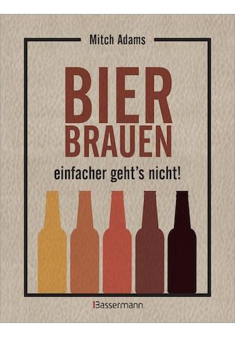 Buch »Bier brauen - einfacher geht´s nicht / Mitch Adams« kaufen