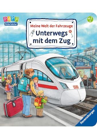 Buch »Meine Welt der Fahrzeuge: Unterwegs mit dem Zug / Susanne Gernhäuser, Wolfgang Metzger, Peter Nieländer« kaufen