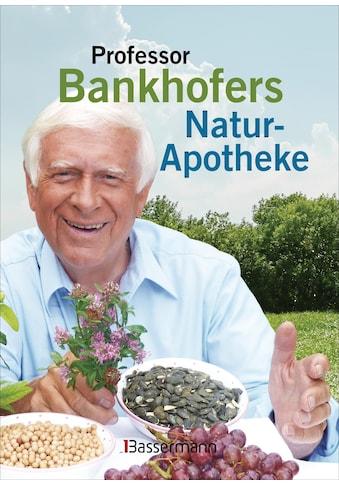 Buch »Professor Bankhofers Natur-Apotheke / Hademar Bankhofer« kaufen