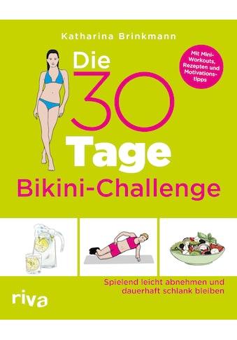 Buch »Die 30-Tage-Bikini-Challenge / Katharina Brinkmann« kaufen