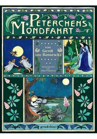 Buch »Peterchens Mondfahrt. Ein Kinder-Buch-Klassiker. / Gerdt von Bassewitz, gondolino Bilderbücher, Olga Poljakowa« kaufen