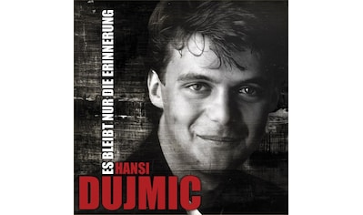 Musik-CD »ES BLEIBT NUR DIE ERINNERU / Dujmic,Hansi« kaufen